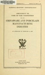 Amendment to code of fair competition for the chinaware and porcelain manufacturing industry as approved on February 8, 1935