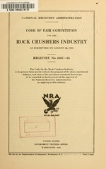 Code of fair competition for the rock crushers industry as submitted on August 28, 1933