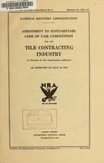 Amendment to supplementary code of fair competition for the tile contracting industry (a division of the construction industry) as approved on July 12, 1934