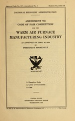 Amendment to code of fair competition for the warm air furnace manufacturing industry as approved on April 30, 1934 by President Roosevelt