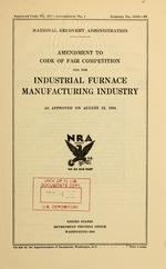 Amendment to code of fair competition for the industrial furnace manufacturing industry as approved on August 13, 1934