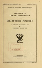 Amendment to code of fair competition for the oil burner industry as approved on October 3, 1933 by President Roosevelt