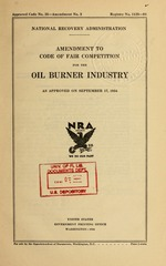 Amendment to code of fair competition for the oil burner industry as approved on September 17, 1934