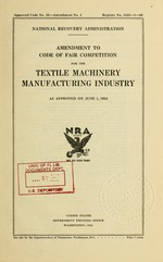 Amendment to code of fair competition for the textile machinery manufacturing industry as approved on June 1, 1934