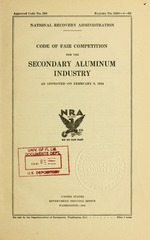 Code of fair competition for the secondary aluminum industry as approved on February 8, 1934