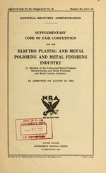Supplementary code of fair competition for the electro plating and metal polishing and metal finishing industry (a division of the fabricated metal products manufacturing and metal finishing and metal coating industry)