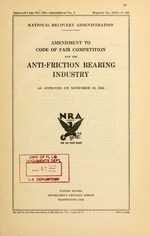 Amendment to code of fair competition for the anti-friction bearing industry as approved on November 19, 1934
