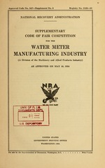 Supplementary code of fair competition for the water meter manufacturing industry (a division of the machinery and allied products industry) as approved on May 16, 1934