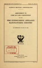 Amendment to code of fair competition for the fire extinguishing appliance manufacturing industry as approved on July 27, 1934