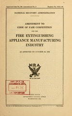Amendment to code of fair competition for the fire extinguishing appliance manufacturing industry as approved on October 10, 1934
