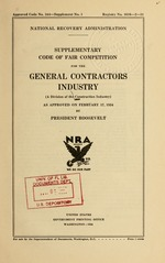 Supplementary code of fair competition for the general contractors industry (a division of the construction industry) as approved on February 17, 1934 by President Roosevelt
