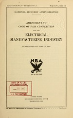 Amendment to code of fair competition for the electrical manufacturing industry as approved on April 25, 1935