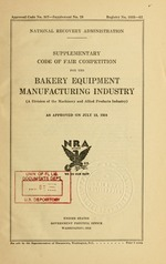 Supplementary code of fair competition for the bakery equipment manufacturing industry (a division of the machinery and allied products industry) as approved on July 13, 1934