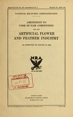 Amendment to code of fair competition for the artificial flower and feather industry as approved on August 14, 1934
