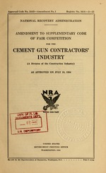 Amendment to supplementary code of fair competition for the cement gun contractors industry (a division of the construction industry) as approved on July 19, 1934