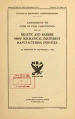 Amendment to code of fair competition for the beauty and barber shop mechanical equipment manufacturing industry as approved on September 1, 1934