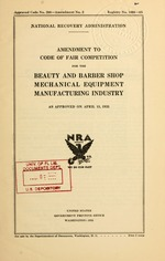 Amendment to code of fair competition for the beauty and barber shop mechanical equipment manufacturing industry as approved on April 15, 1935