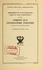 Amendment to supplementary code of fair competition for the cement gun contractors industry (a division of the construction industry) as approved on April 18, 1935