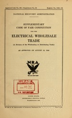 Supplementary code of fair competition for the electrical wholesale trade (a division of the wholesaling or distributing trade) as approved on August 13, 1934