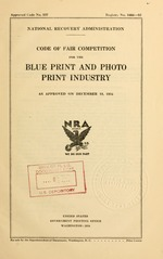 Code of fair competition for the blue print and photo print industry as approved on December 18, 1934