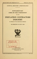 Supplementary code of fair competition for the insulation contractors industry (a division of the construction industry) as approved on June 7, 1934
