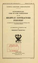 Supplementary code of fair competition for the highway contractors industry (a subdivision of the general contractors division of the construction industry) as approved on March 16, 1935 by President Roosevelt