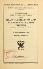 Supplementary code of fair competition for the heavy construction and railroad contractors industry (a subdivision of the general contractors division of the construction industry) as approved on April 29, 1935 by President Roosevelt