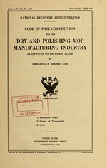 Code of fair competition for the dry and polishing mop manufacturing industry as approved on December 15, 1933 by President Roosevelt