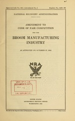 Amendment to code of fair competition for the broom manufacturing industry as approved on October 27, 1934
