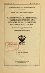 Code of fair competition for the waterproofing, dampproofing, caulking compounds, and concrete floor treatments manufacturing industry as approved on November 27, 1933 by President Roosevelt