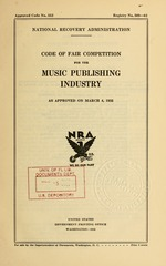 Code of fair competition for the music publishing industry as approved on March 4, 1935