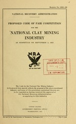 Proposed code of fair competition for the national clay mining industry as submitted on September 5, 1933