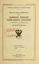 Code of fair competition for the domestic freight forwarding industry as approved on December 18, 1933 by President Roosevelt