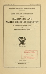 Code of fair competition for the machinery and allied products industry as approved on March 17, 1934 by President Roosevelt