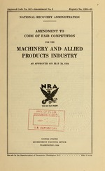 Amendment to code of fair competition for the machinery and allied products industry as approved on May 28, 1934