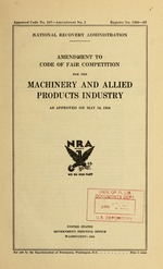 Amendment to code of fair competition for the machinery and allied products industry as approved on May 18, 1934