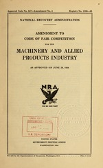 Amendment to code of fair competition for the machinery and allied products industry as approved on June 29, 1934