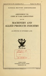 Amendment to code of fair competition for the machinery and allied products industry as approved on November 14, 1934