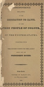 Correspondence relative to the emigration to Hayti of the free people of colour in the United States