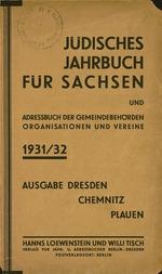 Judisches Jahrbuch fur Sachsen und Adressbuch der Gemeindebehorden, Organisationen und Vereine 1931/32