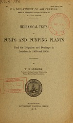 Mechanical tests of pumps and pumping plants used for irrigation and drainage in Louisiana in 1905 and 1906