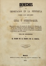 Derechos de importacion en la Peninsula sobre los azucares de Cuba y Puerto-Rico;