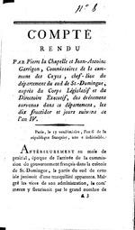 Compte rendu par Pierre La Chapelle et Jean-Antoine Garrigon [sic], commissaires de la commune des Cayes, chef-lieu du departement du sud de St-Domingue, aupres du Corps legislatif et du Directoire executif, des evenemens survenus dans ce departement, les dix fructidor et jours suivans de lan IV Paris, le 17 vendemiaire, [ie Oct 8, 1797] lan 6 de la Republique francaise, une e[t] indivisible