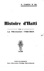 Histoire d'Haïti; cours professé au Petit séminaire-collège Saint-Martial