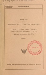Minutes of the business meetings and hearings of the Committee on Agriculture, House of Representatives (pursuant to Committee rule IVf)
