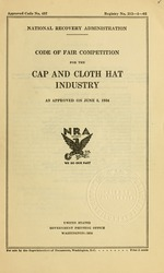 Code of fair competition for the cap and cloth hat industry, as approved on June 5, 1934