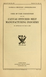Code of fair competition for the canvas stitched belt manufacturing industry as approved on May 9, 1934