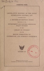 Legislative history of the Toxic Substances Control Act, together with a section-by-section index