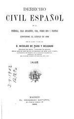 Derecho civil espanol de la Peninsula, islas adyacentes, Cuba, Puerto Rico y Filipinas