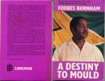 A destiny to mould : selected discourses by the Prime Minister of Guyana, Forbes Burnham
